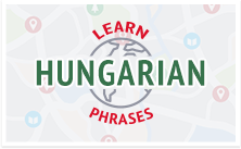 Learn Hungarian Survival Phrases with HungarianPod101.com